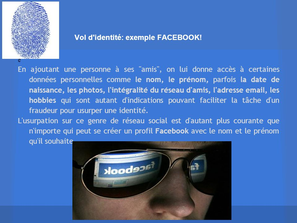 Vol d'identité: exemple FACEBOOK! e En ajoutant une personne à ses