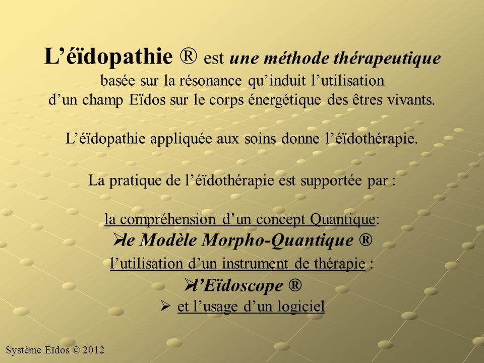 Léïdopathie ® est une méthode thérapeutique basée sur la résonance quinduit lutilisation dun champ Eïdos sur le corps énergétique des êtres vivants. L