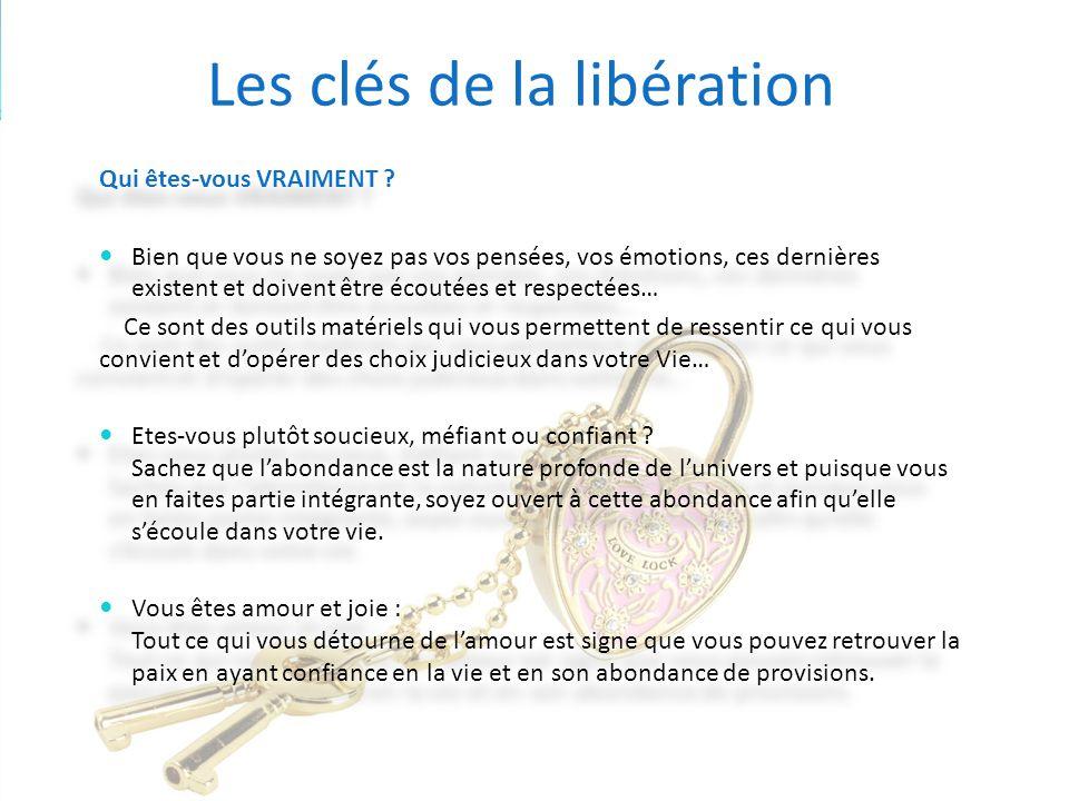Les clés de la libération Qui êtes-vous VRAIMENT ? Bien que vous ne soyez pas vos pensées, vos émotions, ces dernières existent et doivent être écouté