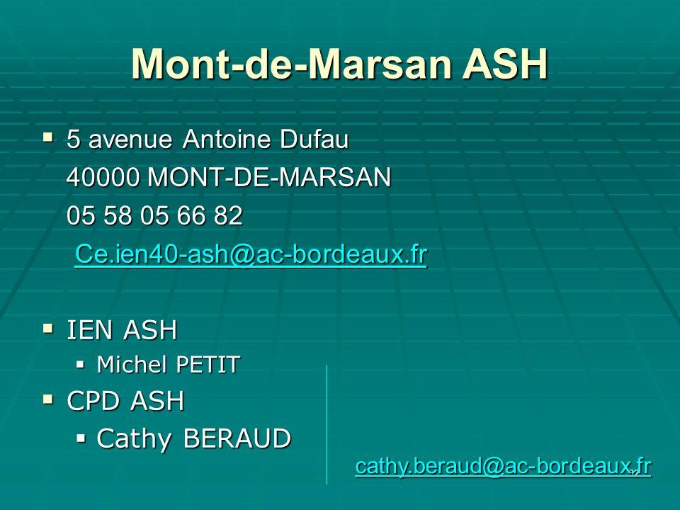 32 Mont-de-Marsan ASH 5 avenue Antoine Dufau 5 avenue Antoine Dufau 40000 MONT-DE-MARSAN 05 58 05 66 82 Ce.ien40-ash@ac-bordeaux.fr IEN ASH IEN ASH Mi
