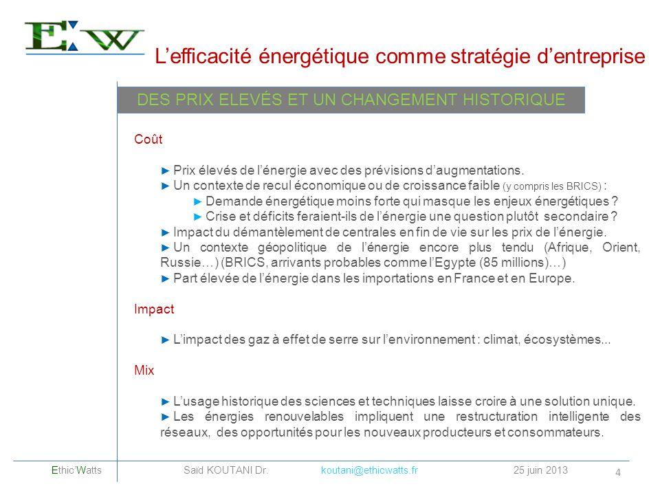 Coût Prix élevés de lénergie avec des prévisions daugmentations. Un contexte de recul économique ou de croissance faible (y compris les BRICS) : Deman