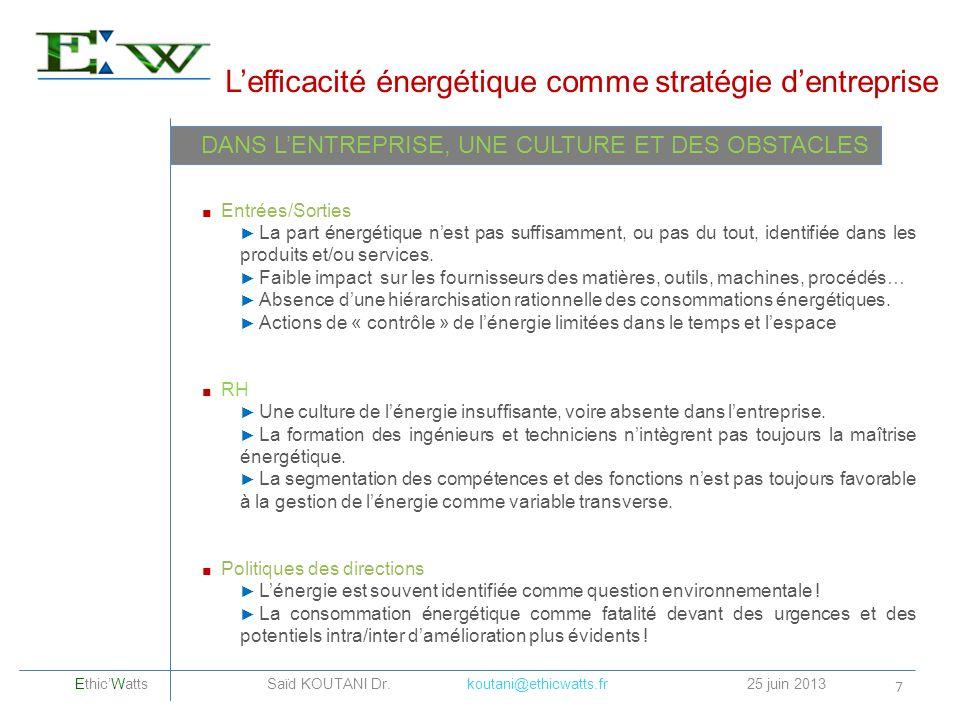 Entrées/Sorties La part énergétique nest pas suffisamment, ou pas du tout, identifiée dans les produits et/ou services. Faible impact sur les fourniss