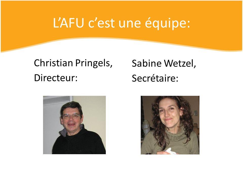 LAFU cest une équipe: Christian Pringels, Directeur: Sabine Wetzel, Secrétaire: