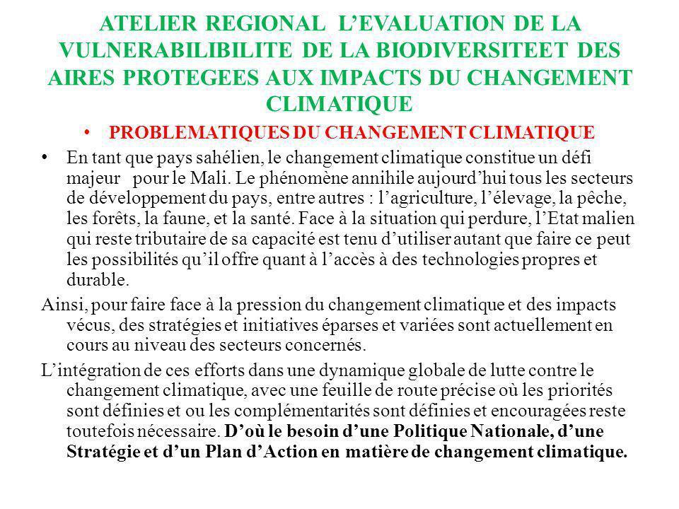 ATELIER REGIONAL LEVALUATION DE LA VULNERABILIBILITE DE LA BIODIVERSITEET DES AIRES PROTEGEES AUX IMPACTS DU CHANGEMENT CLIMATIQUE PROBLEMATIQUES DU C