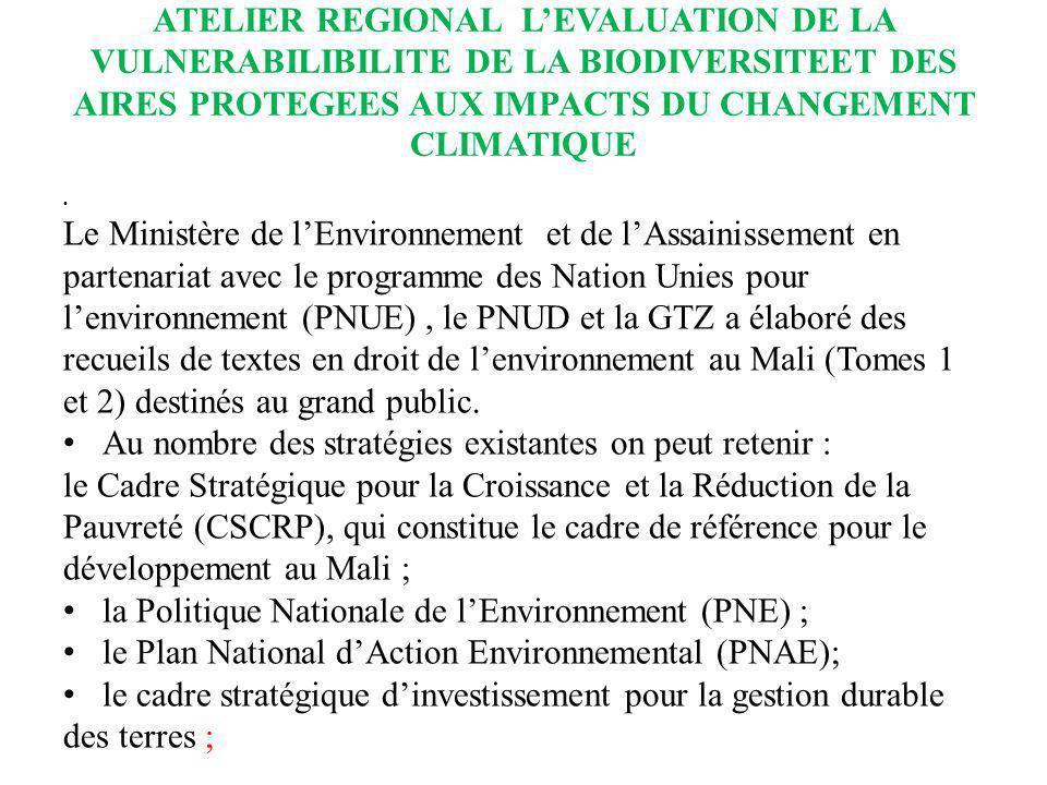 ATELIER REGIONAL LEVALUATION DE LA VULNERABILIBILITE DE LA BIODIVERSITEET DES AIRES PROTEGEES AUX IMPACTS DU CHANGEMENT CLIMATIQUE Le Ministère de lEn