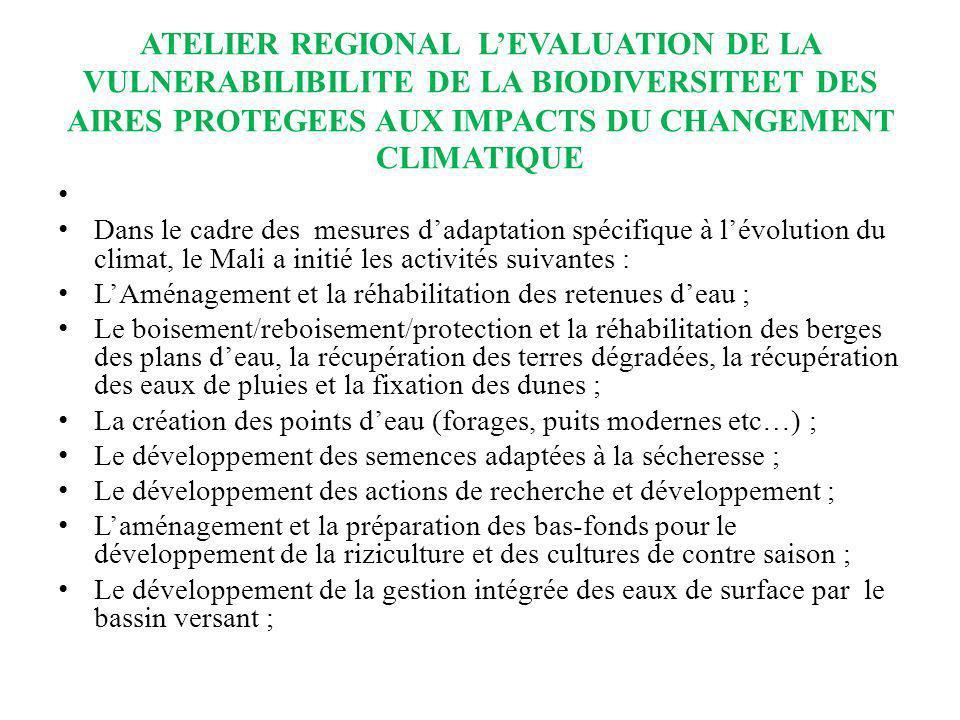 ATELIER REGIONAL LEVALUATION DE LA VULNERABILIBILITE DE LA BIODIVERSITEET DES AIRES PROTEGEES AUX IMPACTS DU CHANGEMENT CLIMATIQUE Dans le cadre des m