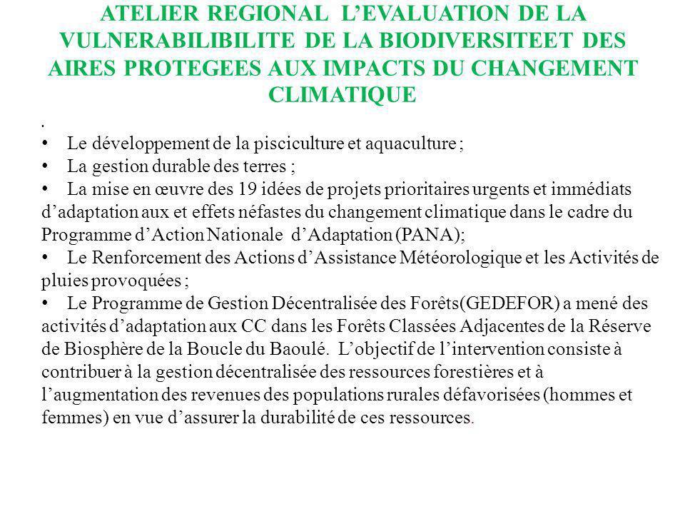 ATELIER REGIONAL LEVALUATION DE LA VULNERABILIBILITE DE LA BIODIVERSITEET DES AIRES PROTEGEES AUX IMPACTS DU CHANGEMENT CLIMATIQUE Le développement de