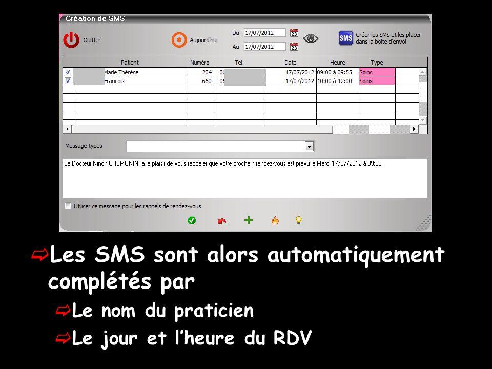 Les SMS sont alors automatiquement complétés par Le nom du praticien Le jour et lheure du RDV