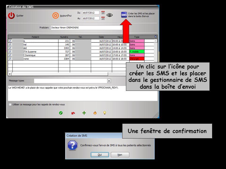 Un clic sur licône pour créer les SMS et les placer dans le gestionnaire de SMS dans la boîte denvoi Une fenêtre de confirmation