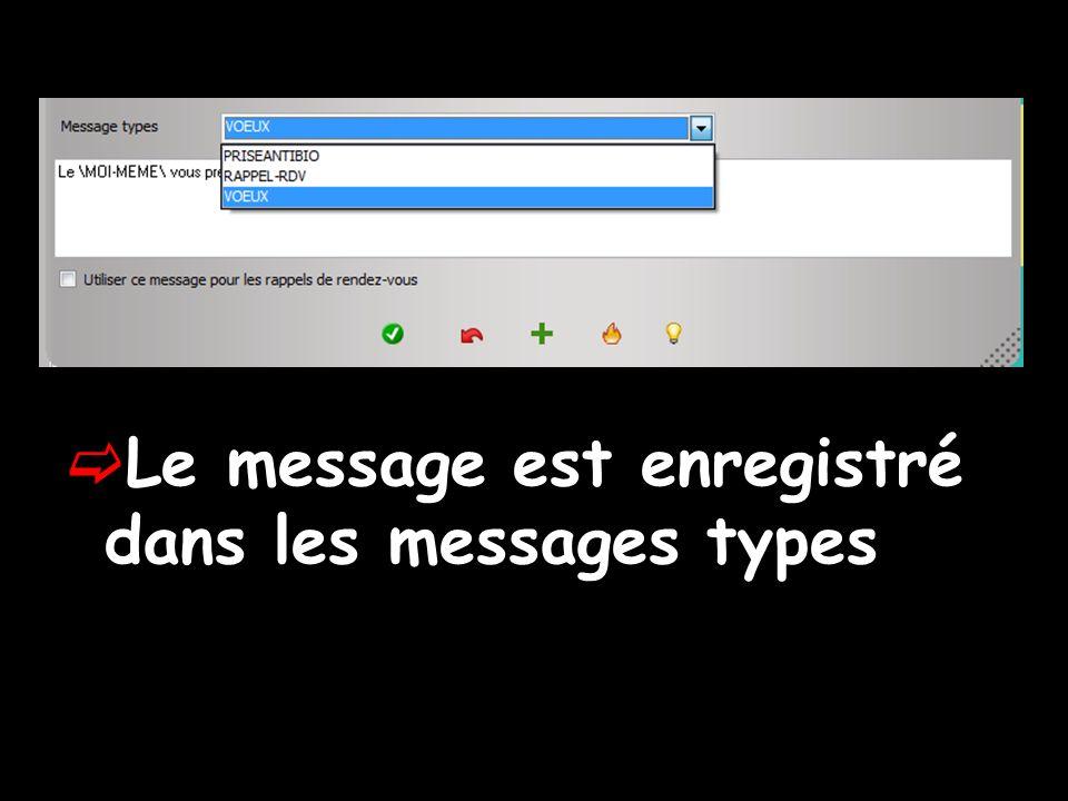 Le message est enregistré dans les messages types
