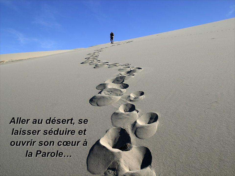 « Dans le désert, on nentend rien.Cependant, quelque chose rayonne en silence.