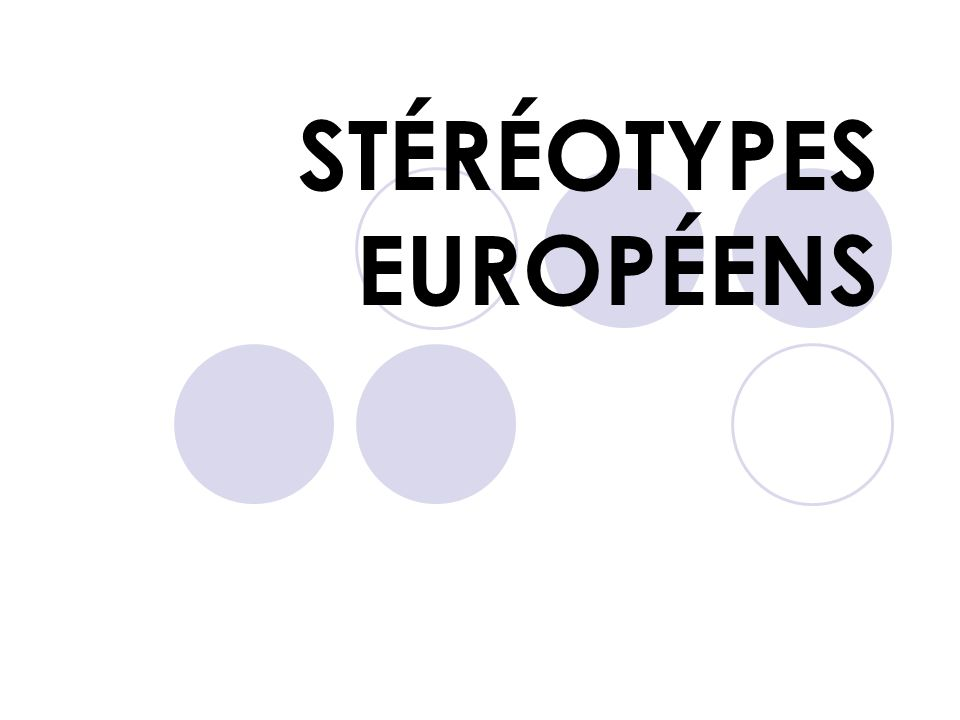STÉRÉOTYPES EUROPÉENS