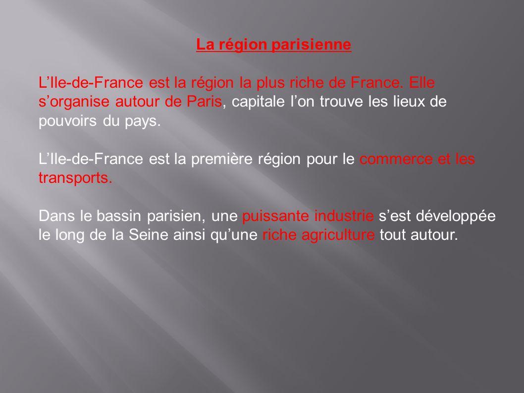 La région parisienne LIle-de-France est la région la plus riche de France.