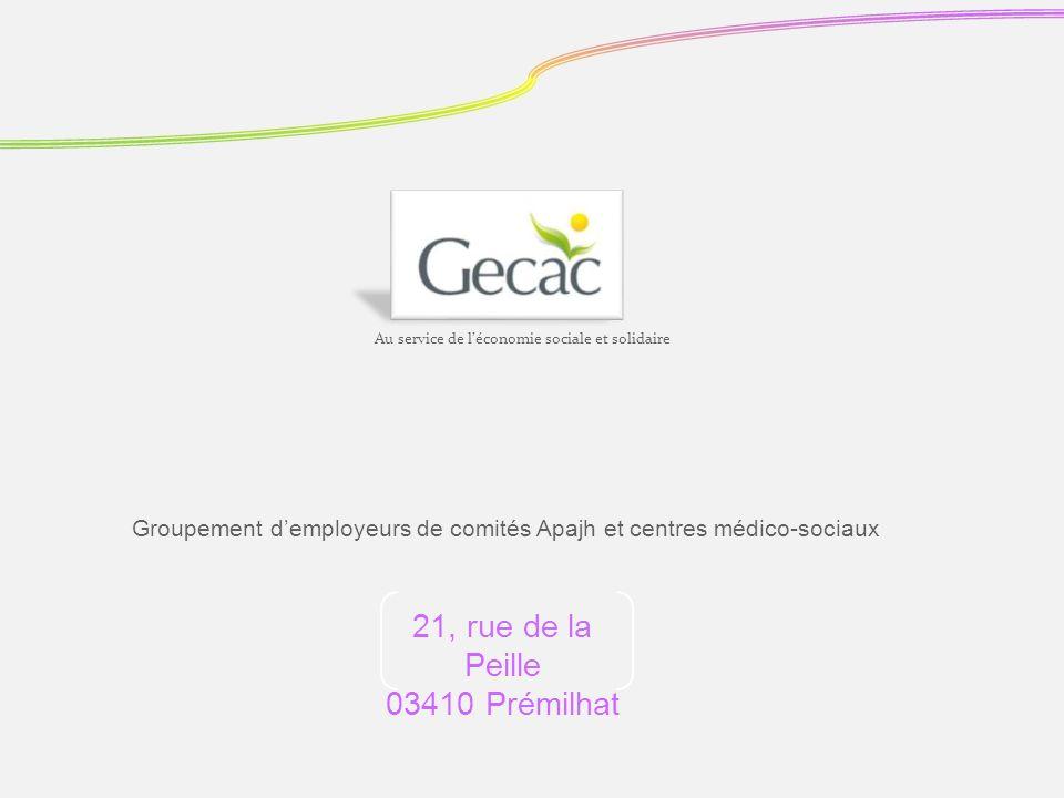 Groupement demployeurs de comités Apajh et centres médico-sociaux Au service de léconomie sociale et solidaire 21, rue de la Peille 03410 Prémilhat