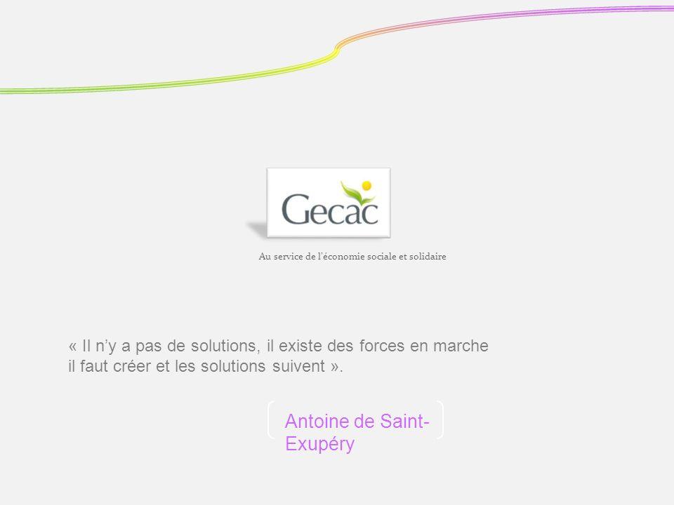 Au service de léconomie sociale et solidaire « Il ny a pas de solutions, il existe des forces en marche il faut créer et les solutions suivent ». Anto