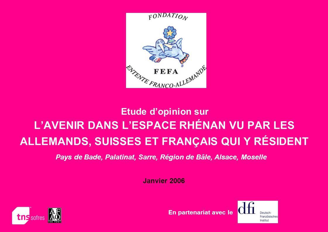 LAVENIR DANS LESPACE RHÉNAN VU PAR LES ALLEMANDS, SUISSES ET FRANÇAIS QUI Y RÉSIDENT Janvier 2006 En partenariat avec le Etude dopinion sur Pays de Ba