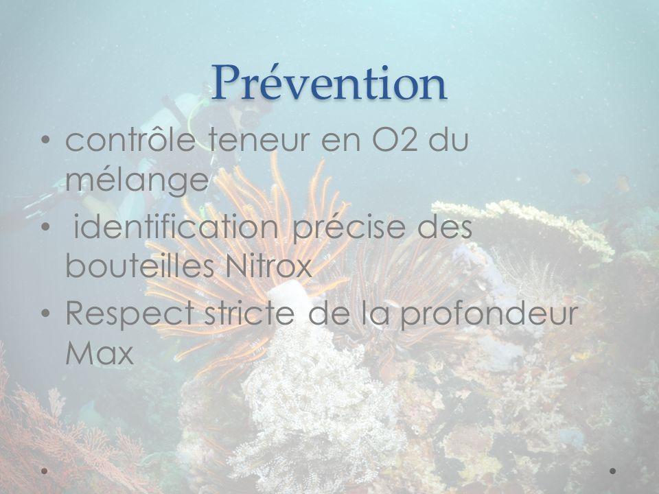 Prévention contrôle teneur en O2 du mélange identification précise des bouteilles Nitrox Respect stricte de la profondeur Max