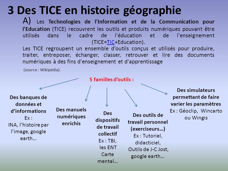 A) Les Technologies de l Information et de la Communication pour l Education (TICE) recouvrent les outils et produits numériques pouvant être utilisés dans le cadre de l éducation et de l enseignement (TICE=TIC+Education).