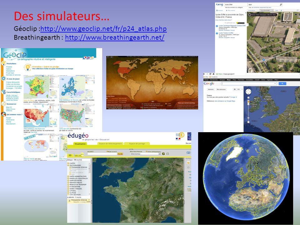 Des simulateurs… Géoclip :http://www.geoclip.net/fr/p24_atlas.phphttp://www.geoclip.net/fr/p24_atlas.php Breathingearth : http://www.breathingearth.net/http://www.breathingearth.net/