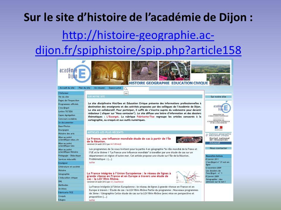 Quelques exemples de sites : Sites cartographiques : http://www.gapminder.org/ Http://www.breathingearth.net/ Sites histoire-géo-musique : http://lhistgeobox.blogspot.com/ Site photo musée nationaux français : http://www.photo.rmn.fr/ Site manuscrit enluminure : http://www.manuscritsenlumines.fr/ Site articles géographiques libres de droit : http://echogeo.revues.org/ Site vidéo afp : http://www.dailymotion.com/afp#videoId=xkmxsk Site films documentaires : http://www.curiosphere.tv/video-documentaire/25-4-1-1-histoire-geo-et-civilisations http://www.ina.fr/fresques/jalons/accueil Site dun collègue : http://1ber.free.fr/ Site dun collègue retraité sur Google Earth : http://www.voyages-virtuels.eu/voyages/sec/sec_geo/index.html Sites non institutionnels : http://www.clionautes.org/http://www.clionautes.org/ et http://www.cafepedagogique.nethttp://www.cafepedagogique.net Etc….