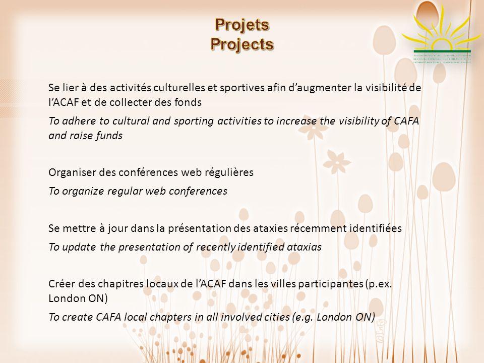 Se lier à des activités culturelles et sportives afin daugmenter la visibilité de lACAF et de collecter des fonds To adhere to cultural and sporting a
