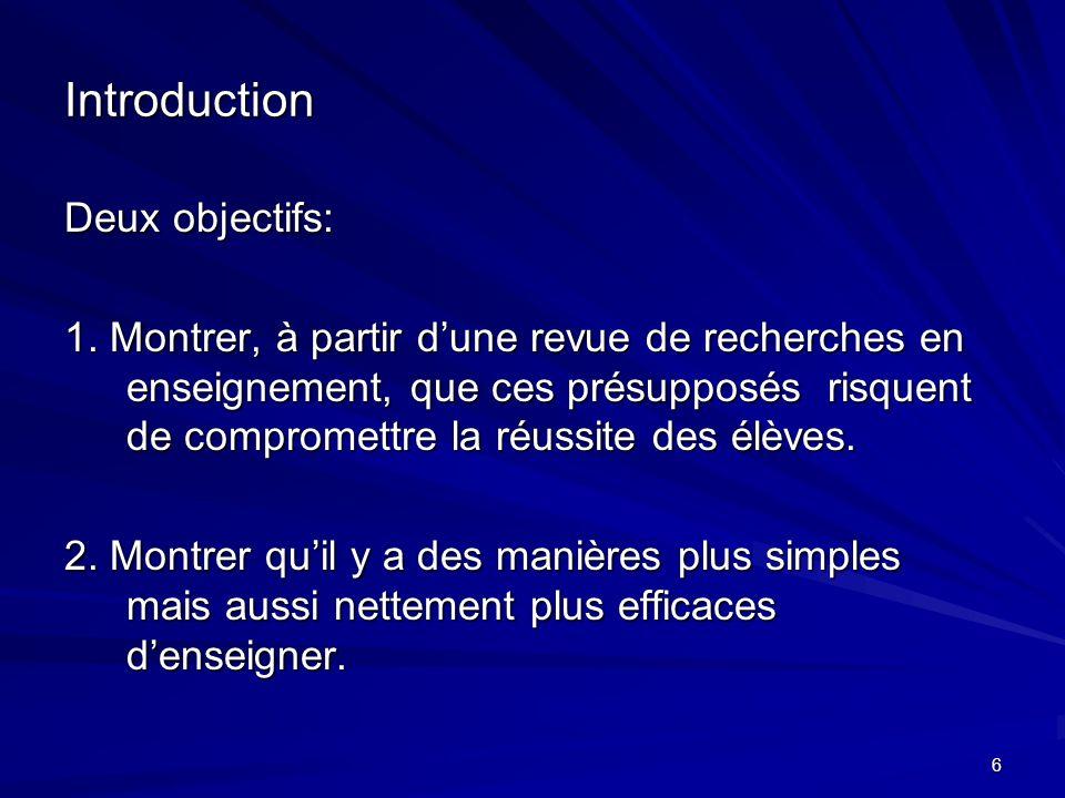 6 Introduction Deux objectifs: 1.