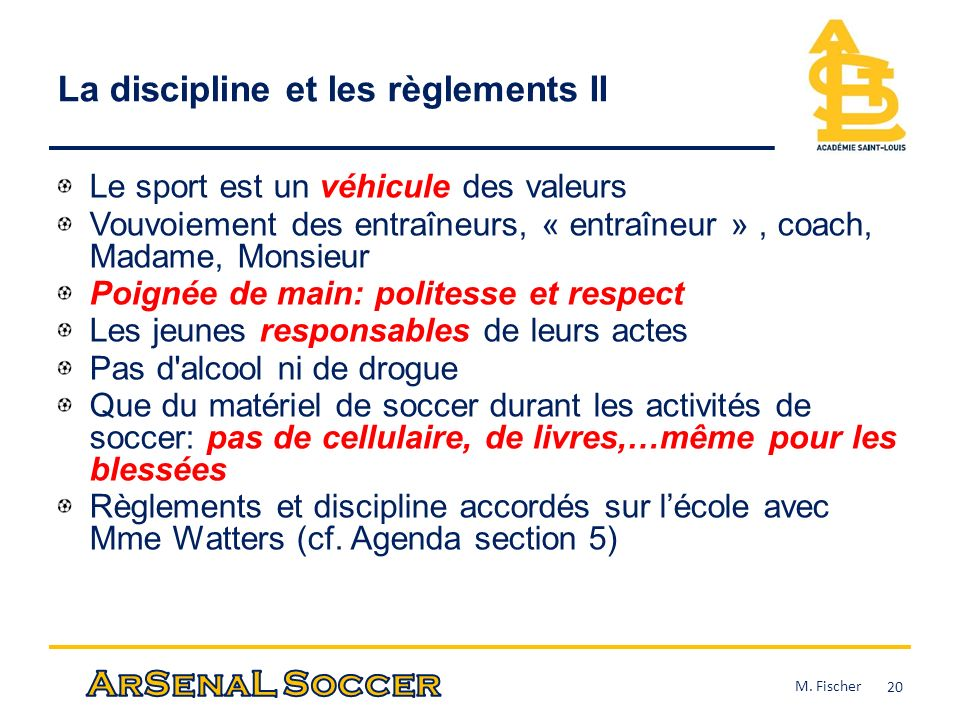 La discipline et les règlements II Le sport est un véhicule des valeurs Vouvoiement des entraîneurs, « entraîneur », coach, Madame, Monsieur Poignée d