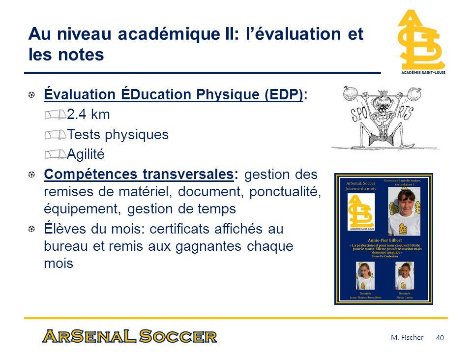Au niveau académique II: lévaluation et les notes Évaluation ÉDucation Physique (EDP): 2.4 km Tests physiques Agilité Compétences transversales: gesti