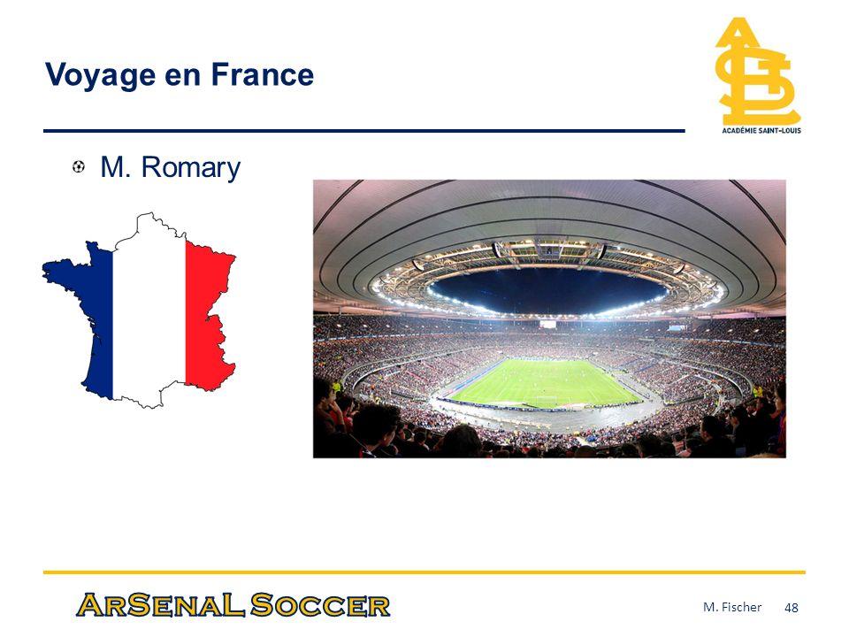 Voyage en France M. Romary 48 M. Fischer