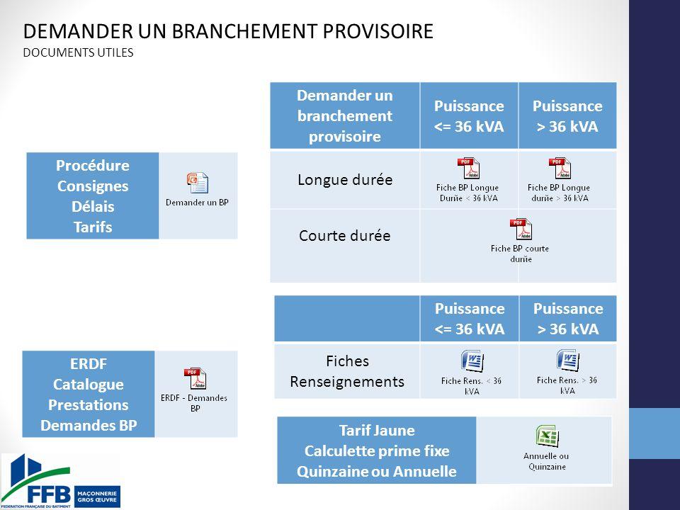 ERDF Catalogue Prestations Demandes BP Procédure Consignes Délais Tarifs Tarif Jaune Calculette prime fixe Quinzaine ou Annuelle Demander un brancheme