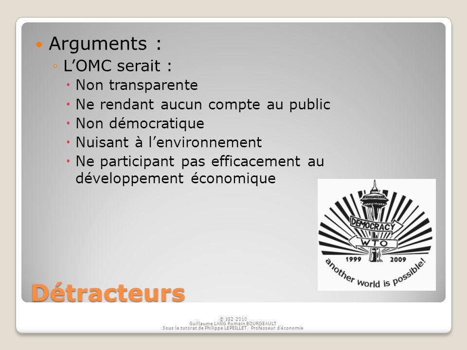 Détracteurs Arguments : LOMC serait : Non transparente Ne rendant aucun compte au public Non démocratique Nuisant à lenvironnement Ne participant pas