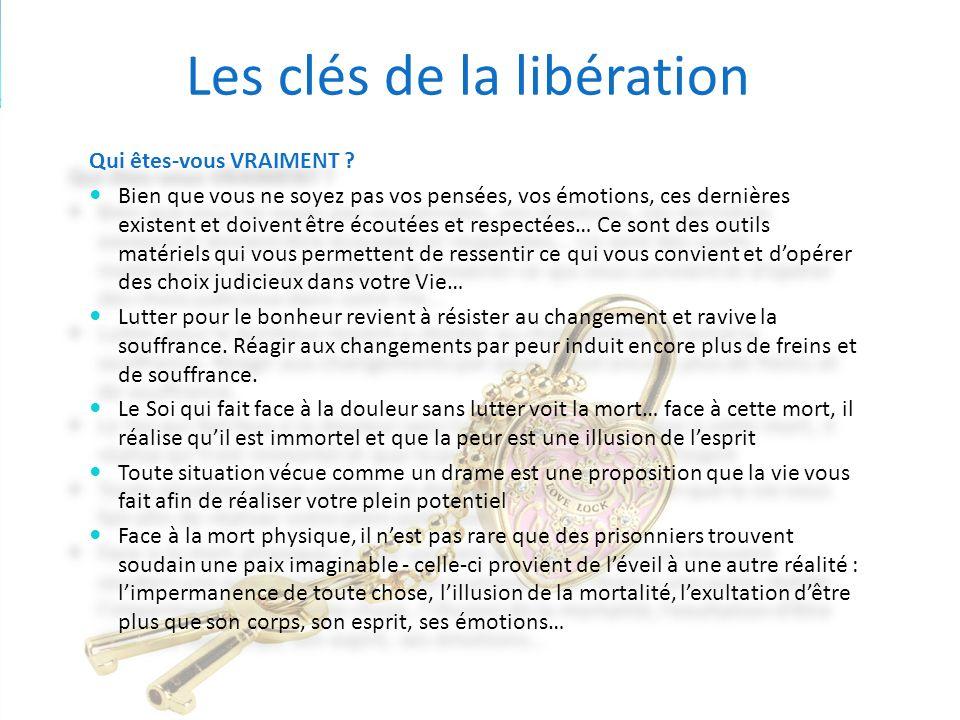 Les clés de la libération Qui êtes-vous VRAIMENT .