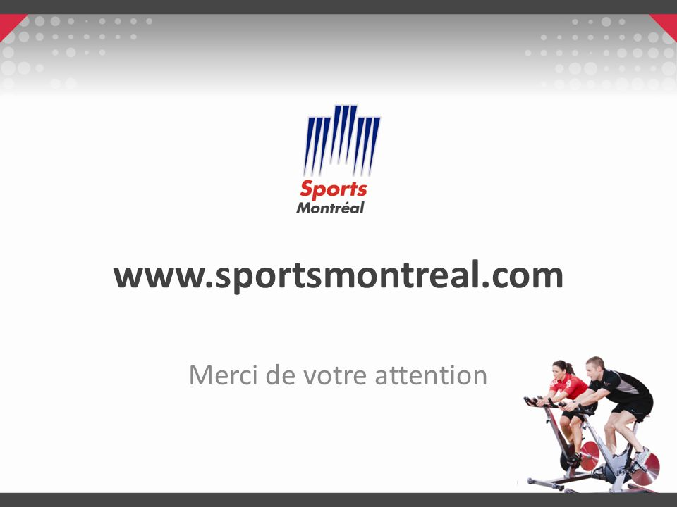 www.sportsmontreal.com Merci de votre attention