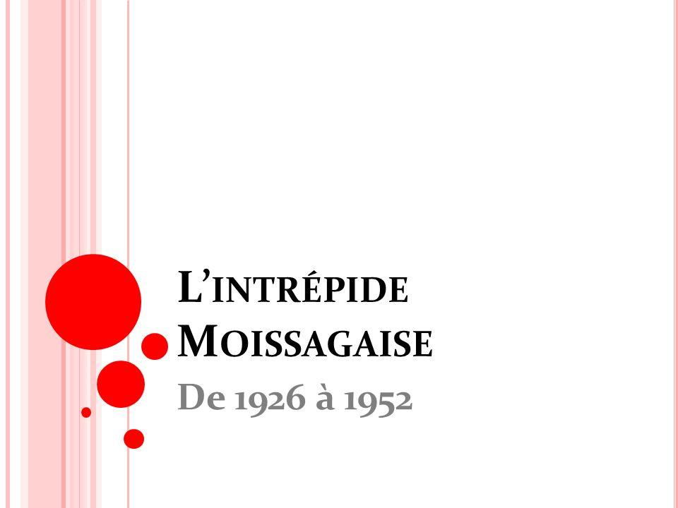 L INTRÉPIDE M OISSAGAISE De 1926 à 1952
