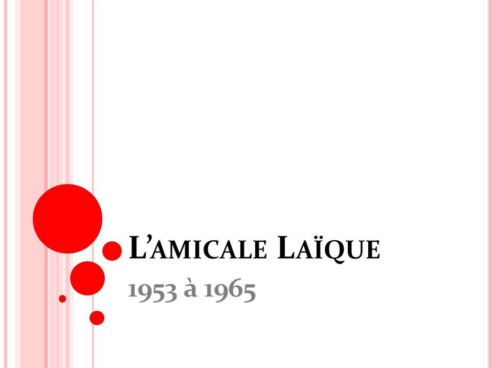 L AMICALE L AÏQUE 1953 à 1965