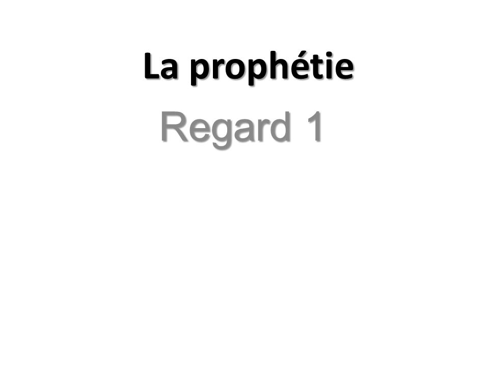 La prophétie Regard 1
