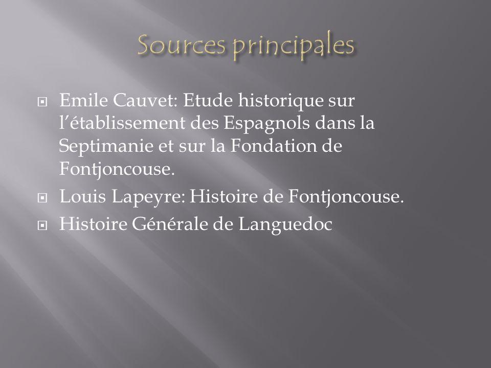 Emile Cauvet: Etude historique sur létablissement des Espagnols dans la Septimanie et sur la Fondation de Fontjoncouse. Louis Lapeyre: Histoire de Fon