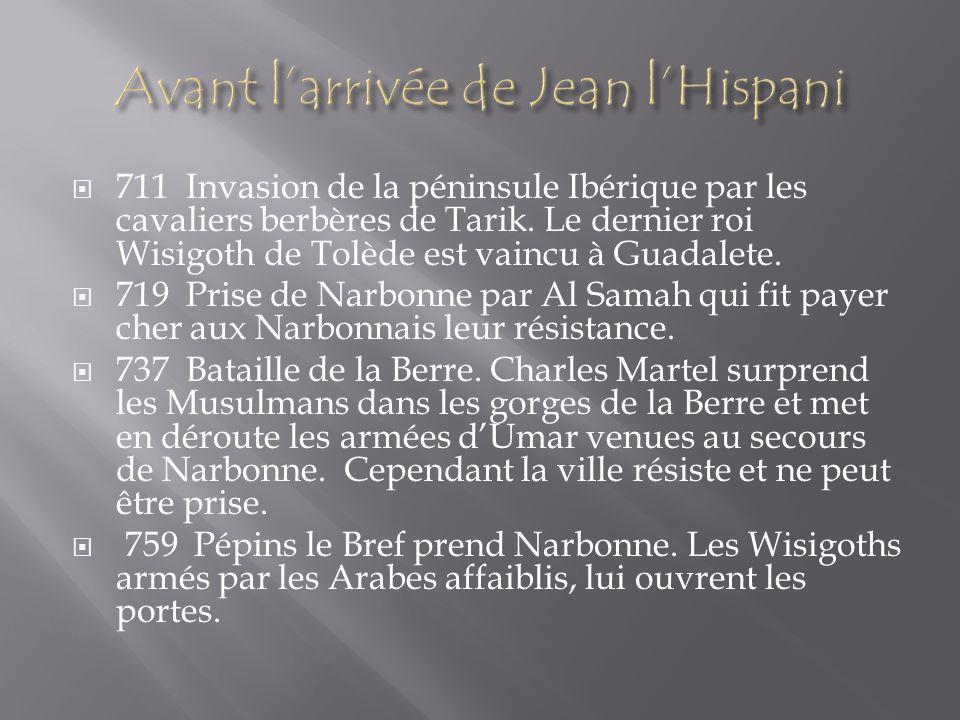 711 Invasion de la péninsule Ibérique par les cavaliers berbères de Tarik. Le dernier roi Wisigoth de Tolède est vaincu à Guadalete. 719 Prise de Narb