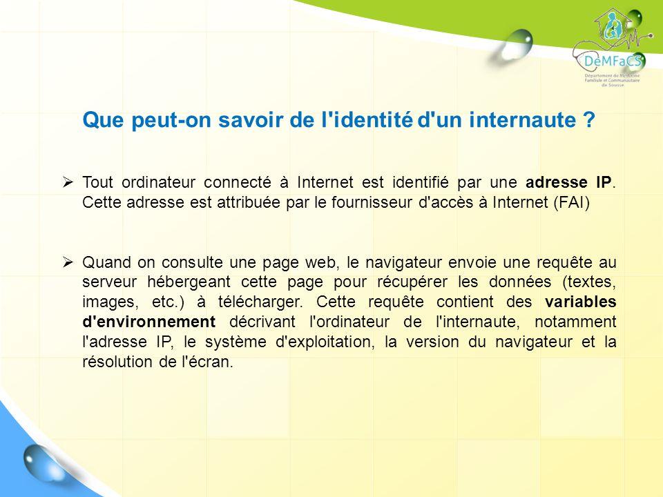 Que peut-on savoir de l'identité d'un internaute ? Tout ordinateur connecté à Internet est identifié par une adresse IP. Cette adresse est attribuée p
