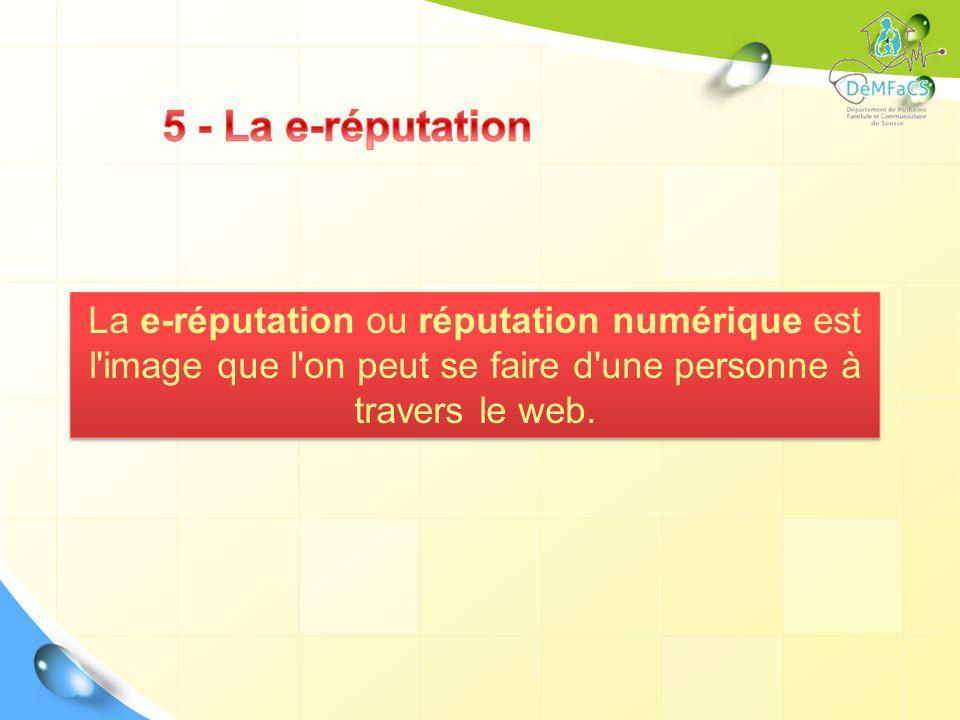 La e-réputation ou réputation numérique est l'image que l'on peut se faire d'une personne à travers le web.