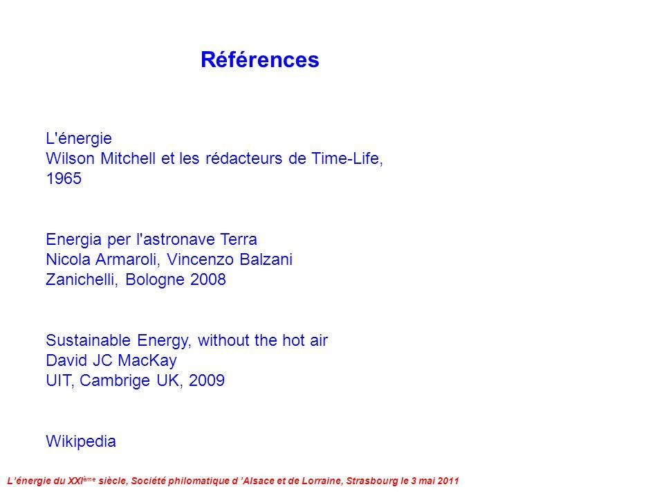 Lénergie du XXI ème siècle, Société philomatique d Alsace et de Lorraine, Strasbourg le 3 mai 2011 merci pour votre attention 28