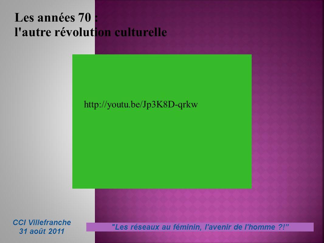 Les années 70 : l'autre révolution culturelle CCI Villefranche 31 août 2011
