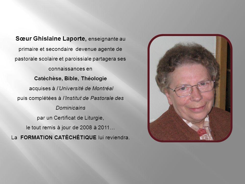 Sœur Lise Bluteau apporte son expérience denseignante et directrice décole. Vivement ressourcée par sa formation en études bibliques et sciences des r