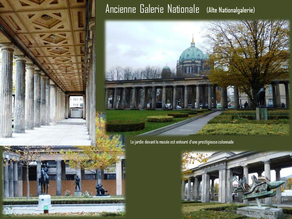 Ancienne Galerie Nationale Le jardin devant le musée est entouré dune prestigieuse colonnade (Alte Nationalgalerie)