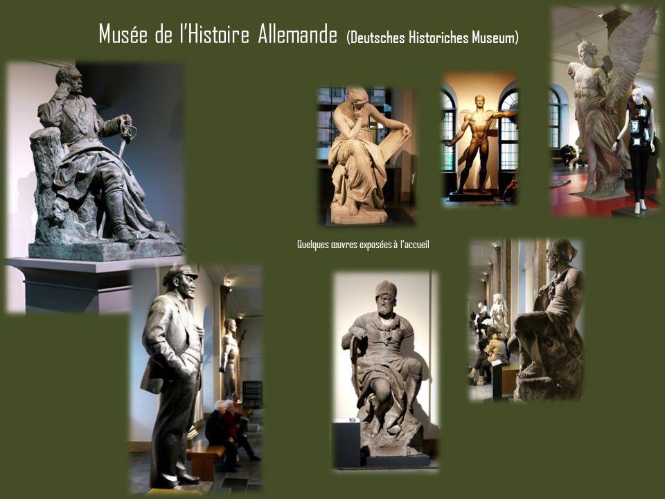 Musée de lHistoire Allemande (Deutsches Historiches Museum) Quelques œuvres exposées à laccueil