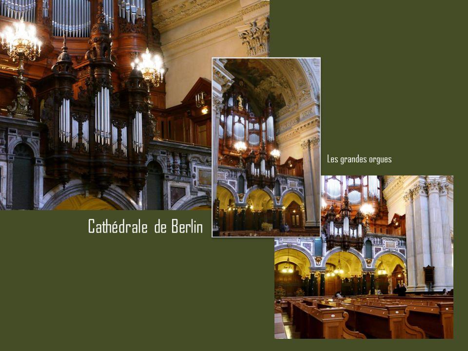 Cathédrale de Berlin Les grandes orgues