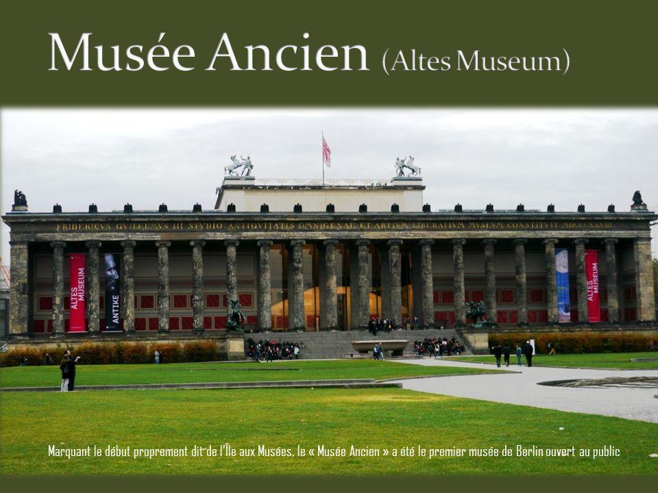 Marquant le début proprement dit de lÎle aux Musées, le « Musée Ancien » a été le premier musée de Berlin ouvert au public