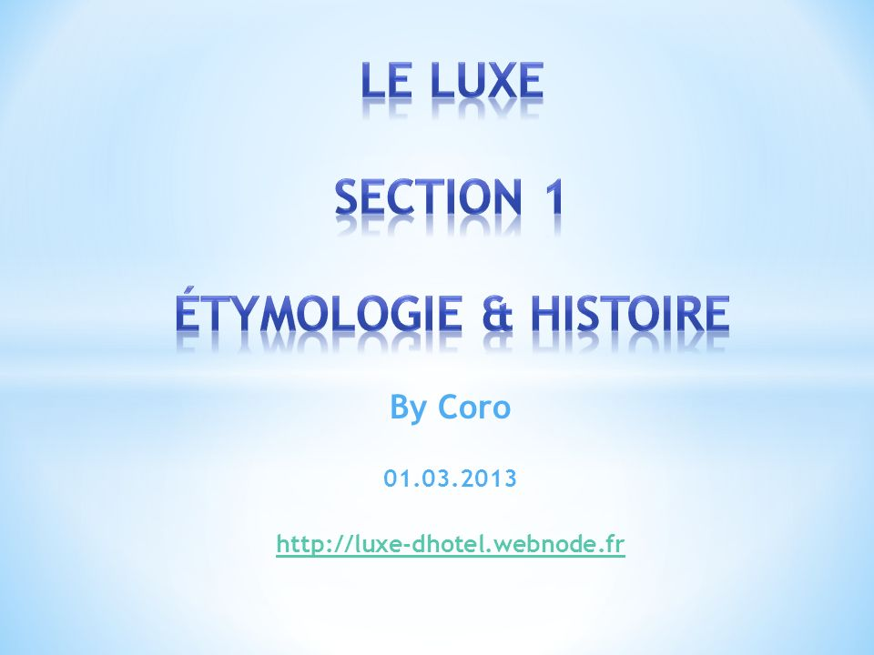 By Coro 01.03.2013 http://luxe-dhotel.webnode.fr