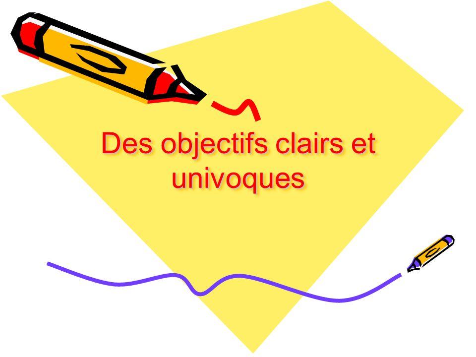 Des objectifs clairs et univoques