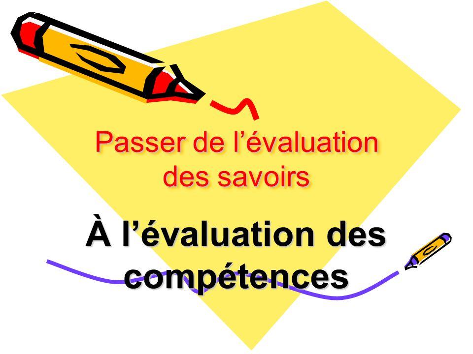 Passer de lévaluation des savoirs À lévaluation des compétences